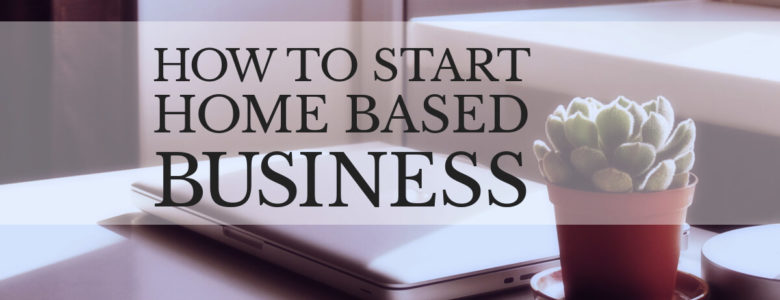 start-home-based-business